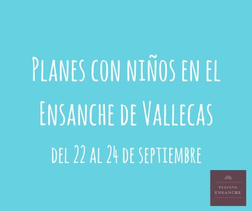 Planes con niños 22 al 24 de septiembre_Pequeño Ensanche