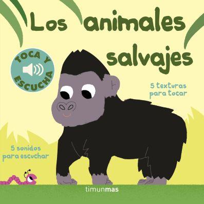 portada_los-animales-salvajes-toca-y-escucha_marion-billet_201707200742