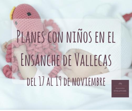Planes-con-ninos-ensanche-de-vallecas-17-19-noviembre