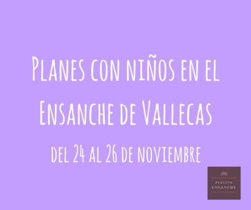 Planes-con-ninos-ensanche-de-vallecas-24-26-noviembre