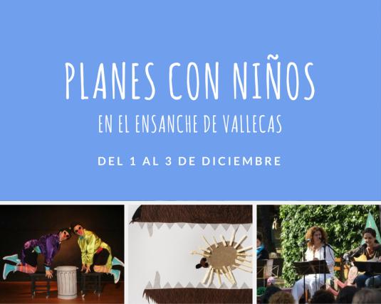 Planes con niños en el ensanche de vallecas 1-3-diciembre