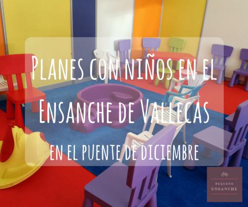 Planes con niños en el ensanche de vallecas puente-de-diciembre